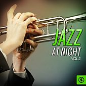 Jazz at Night, Vol. 3 by Various Artists