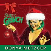 Sister Grinch by Donya Metzger