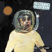 Big Picture Lies (Deluxe Version) by Sunk Loto