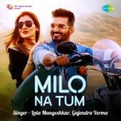 Milo Na Tum - Single by Lata Mangeshkar