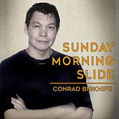 Sunday Morning Slide de Conrad Bigknife