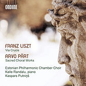 Liszt: Via crucis, S. 53 - Pärt: Sacred Choral Works von Various Artists