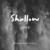 Shallow (Cover) by Almeida Cerimoniais