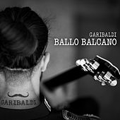 Ballo balcano de Garibaldi
