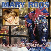 Lasst uns froh und munter sein by Mary Roos