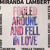 Fooled Around and Fell in Love by Miranda Lambert
