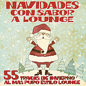 Navidades con sabor a Lounge (55 Tracks de Invierno al Mas Puro Estilo Lounge) by Various Artists