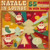 Natale in Lounge (55 canzoni sotto l'albero in stile lounge) de Various Artists