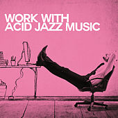 Work with Acid Jazz Music von Various Artists