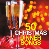 50 Christmas Dinner Songs de Various Artists