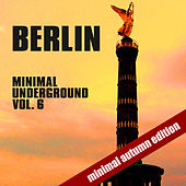 Berlin Minimal Underground - Autumn Edition Vol. 6 di Various Artists