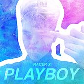 Playboy by Racer X