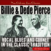Vocal Blues and Cornet in the Classic Tradition (New Orleans 1961) von Billie and Dede Pierce