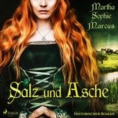 Salz und Asche (Ungekürzt) von Martha Sophie Marcus