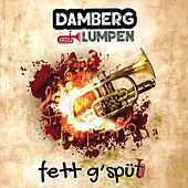 Fett G'spüt von Damberg Lumpen
