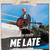 Me Late (Acústico) by David Ponce