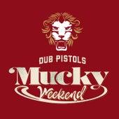 Mucky Weekend (The Remixes: Part 2) de Dub Pistols