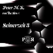 Seinerzeit 3 de Peter M.K. von the Sirs