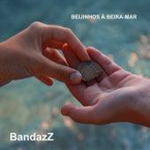 Beijinhos à Beira Mar de BandazZ
