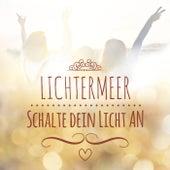 Schalte dein Licht an by Lichtermeer