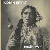 Indian Spirit by Howlin' Wolf