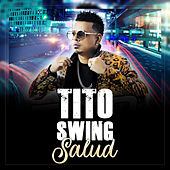 Salud by Tito Swing