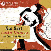 The Best Latin Dances in Classical Music von Various Artists