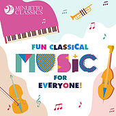 Fun Classical Music for Everyone! de Various Artists