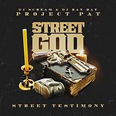 Street God: Street Testimony by Project Pat