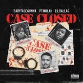 Case Closed (feat. P.T. Mulah & Lil Dallas) von BabyFace Gunna