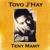 Teny Mamy de Tovo J'Hay
