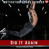 Did It Again (Workout Electro Trap) de Motivation Sport Fitness