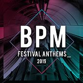 Bpm Festival Anthems 2019 van Various Artists