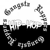 Gangsta Rappers Hip Hop by Various Artists