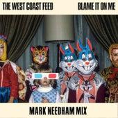 Blame It on Me (Mark Needham Mix) von The West Coast Feed