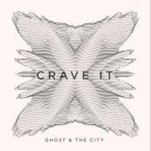 Crave It von Ghost