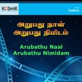 Arubathu Naal Arubathu Nimidam (Original Motion Picture Soundtrack) de Various Artists