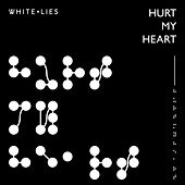 Hurt My Heart by White Lies