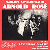 Mahler's Concertmaster: Arnold Rosé and the Rosé String Quartet de Various Artists