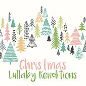 Christmas Lullaby Renditions (Instrumental) by Lullaby Players