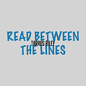 Read Between The Lines de Tarrus Riley