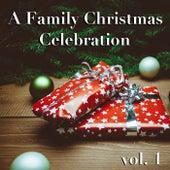 A Family Christmas Celebration vol. 1 de Various Artists