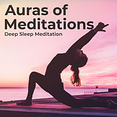 Auras of Meditations by Deep Sleep Meditation