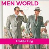 Men World by Freddie King