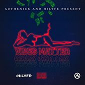 Vibes Matter by Authenick
