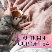 Autumn Cup Of Tea by Various Artists