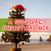 A Reggae Christmas Mix by Various Artists