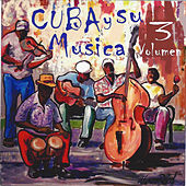Cuba y Su Musica, Vol. 3 de Various Artists