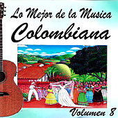 Lo Mejor de la Music Colombiana, Vol. 8 de Various Artists