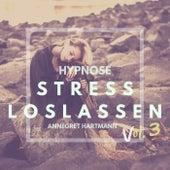 Stress loslassen (Hypnose), Vol. 3 von Annegret Hartmann